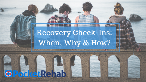 Recovery Check Ins and The Importance of Staying Checked into Your Recovery