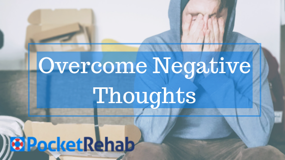 Coping with Negative Thoughts in Recovery