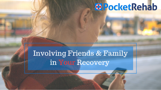 Addiction Recovery Apps to Involve Friends and Family in YOUR Recovery