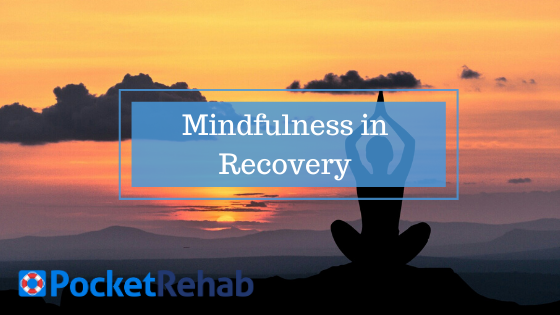 Tips & Activities to Practice Mindfulness in Recovery