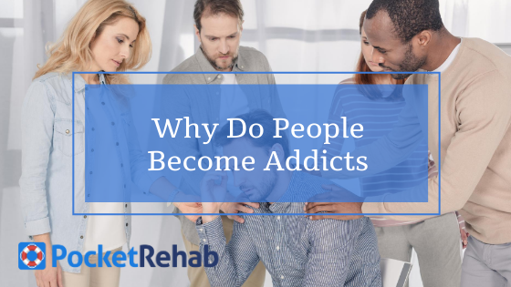 Why Do People Become Addicted? Here Are 2 Major Reasons